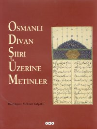 Osmanlı Divan Şiiri Üzerine Metinler